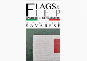 Dal 13 ottobre al 19 novembre 2017 il Museo storico dell'Arma dei Carabinieri ospita Flags & Fiep, la mostra dell'artista Angelo Savarese.